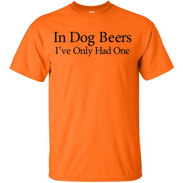 Pet Lovers Apparel! - In Dog Beers Shirt